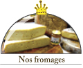 Nos fromages
